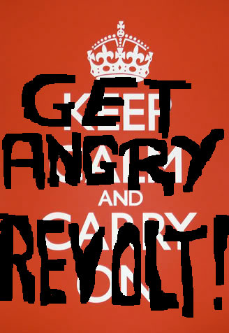 Get Angry and Revolt