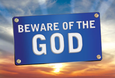 Beware of the God