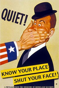 Quiet! Know Your Place! Shut Your Face!